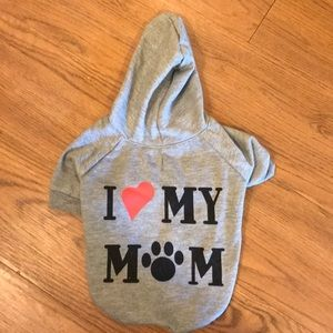 Other - I love my Mom doggie hoodie